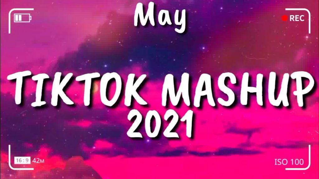 Tiktok-Mashup-May-2021-Not-Clean.jpg