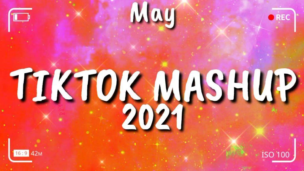 1623928092_Tiktok-Mashup-May-2021-Not-Clean.jpg