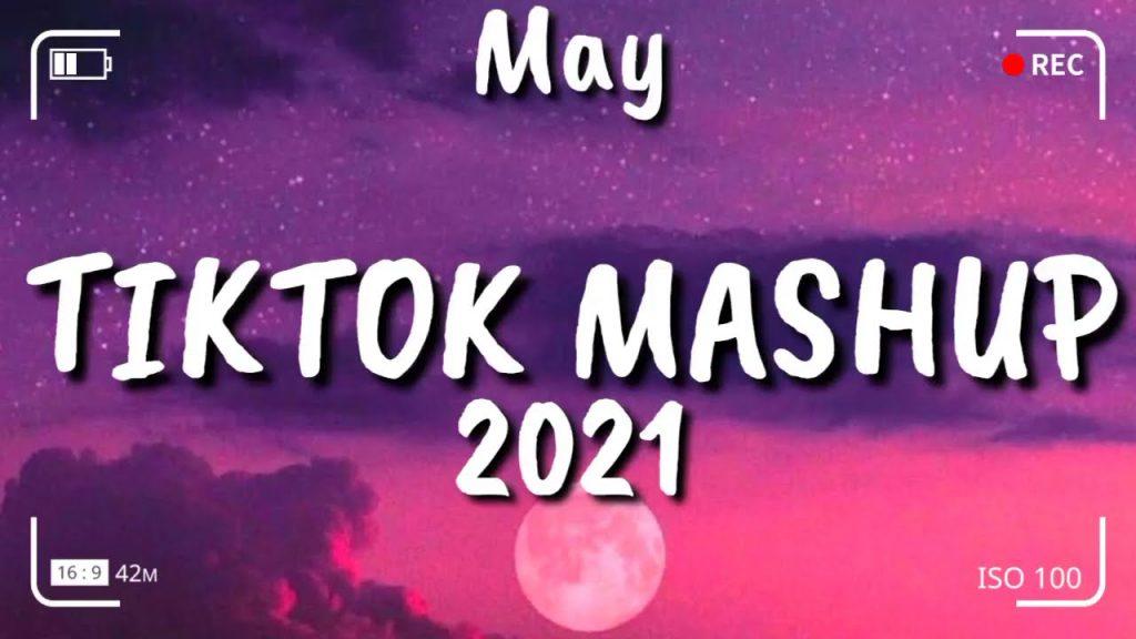 1624358865_Tiktok-Mashup-May-2021-Not-Clean.jpg