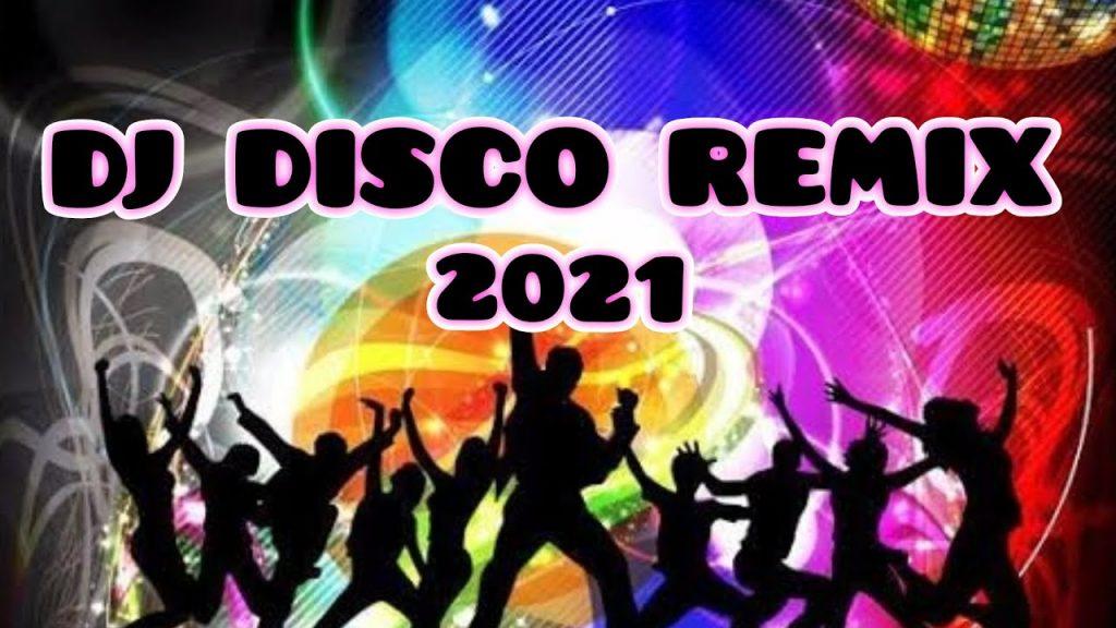 DJ-Disco-Remix-2021-Mix-Songs-Trending-Music.jpg