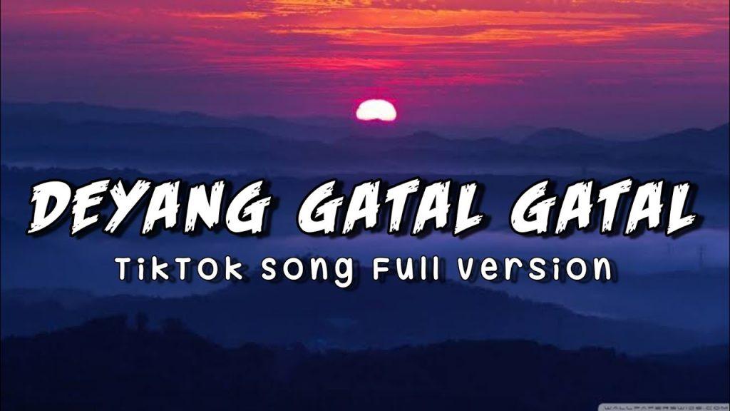 Deyang-Gatal-Gatal-Remix-Tiktok-Song-Full-Version.jpg