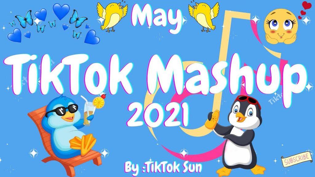 New-TikTok-Mashup-May-2021-Not-Clean.jpg