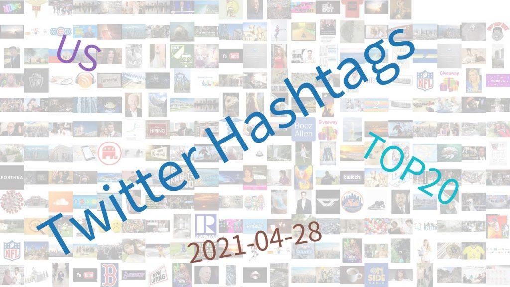 Trending-hashtags-on-Twitter-US-04-28-2021.jpg